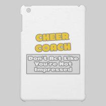 Cheer Coach .. You're Impressed iPad Mini Cases