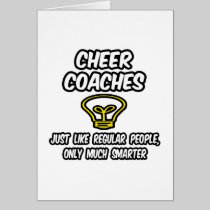 Cheer Coaches...Regular People, Only Smarter Greeting Card