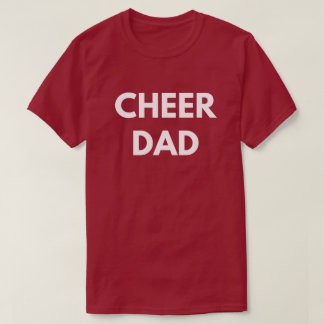 Cheer Dad - Cheerleading Father Supporter T-Shirt