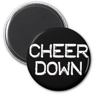 Cheer Down Magnet