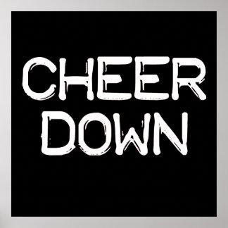 Cheer Down Print