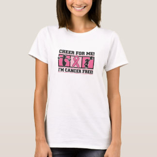 Cheer For Me I'm Cancer Free - Breast Cancer T-Shirt