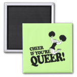 CHEER IF YOU'RE QUEER MAGNET