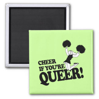 CHEER IF YOU'RE QUEER 2 INCH SQUARE MAGNET