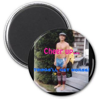 Cheer up... 2 inch round magnet