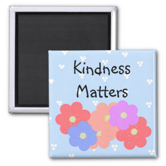Cheerful Blooms - Kindness Matters 2 Inch Square Magnet
