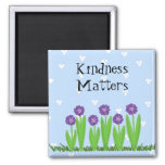 Cheerful Blooms - Kindness Matters Fridge Magnets