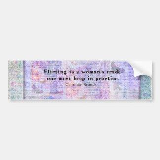 Cheerful, flirtatious Charlotte Bronte quote Bumper Sticker