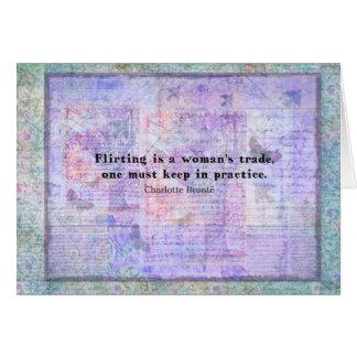 Cheerful flirtatious Charlotte Bronte quote Greeting Card