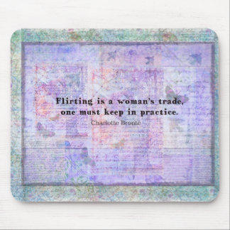 Cheerful, flirtatious Charlotte Bronte quote Mouse Pad