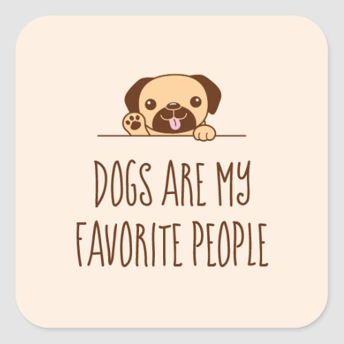 Cheerful Pug Dog Peeking above Quote Square Sticker