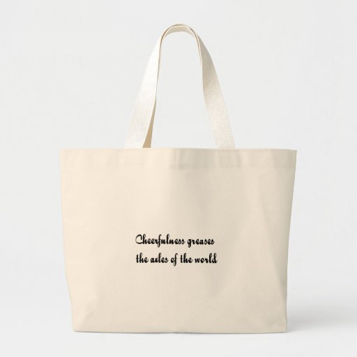 Cheerfullness Greases The Axles Design Tote Bag