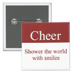 Cheerfully shower the world with smiles pin