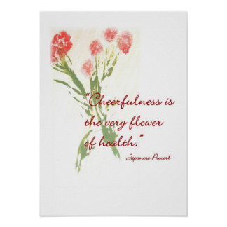 Cheerfulness Is The Very Flower Of Health Poster