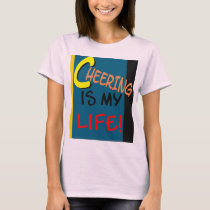 Cheering Is My Life T-Shirt