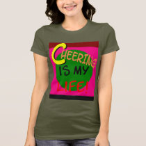 Cheering Is My Life T-Shirt (alt)