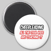 Cheerleading...All The Cool Kids Are Coaching It 2 Inch Round Magnet