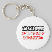 Cheerleading...All The Cool Kids Are Coaching It Basic Round Button Keychain