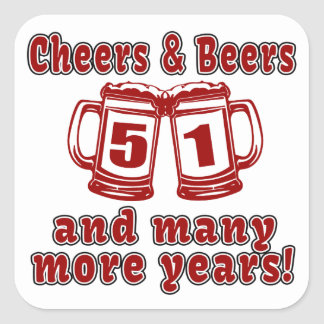 Cheers And Beers 51 Birthday Designs Square Sticker