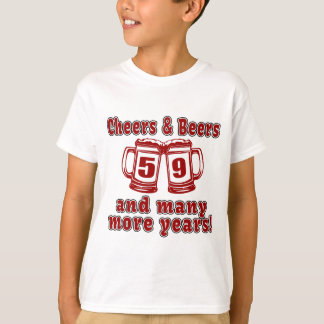 Cheers And Beers 59 Birthday Designs T-Shirt