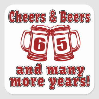 Cheers And Beers 65 Birthday Designs Square Sticker