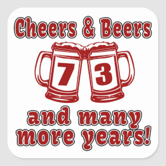 Cheers And Beers 73 Birthday Designs Square Sticker
