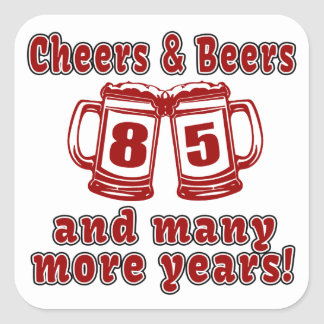 Cheers And Beers 85 Birthday Designs Square Sticker