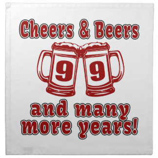 Cheers And Beers 99 Birthday Designs Cloth Napkin
