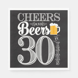 Cheers And Beers To 30 Years Luncheon Napkins at Zazzle