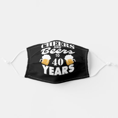 Cheers and Beers to 40 Years Add Your Numbers Adult Cloth Face Mask