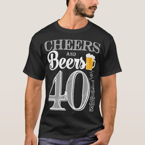 Cheers and Beers to 40 Years Mens T_Shirt