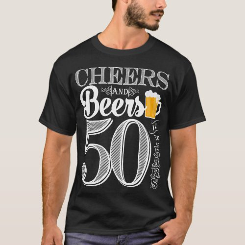 Cheers and Beers to 50 Years Mens T_Shirt