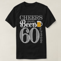 Cheers and Beers to 60 Years Men's T-Shirt