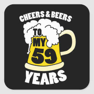 Cheers and Beers to my 59 years 59th birthday part Square Sticker