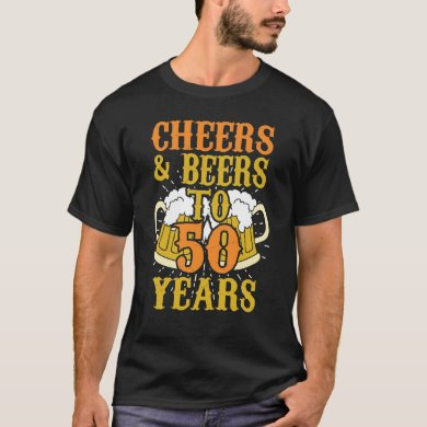 Cheers & Beers to 50 Years/ 50th Birthday Gift T-Shirt