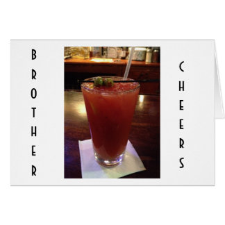 CHEERS, BRAVO AND CONGRATS BIRTHDAY BROTHER GREETING CARD