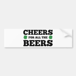 Cheers For All The Beers Bumper Sticker