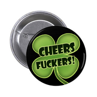 Cheers Fuckers Button