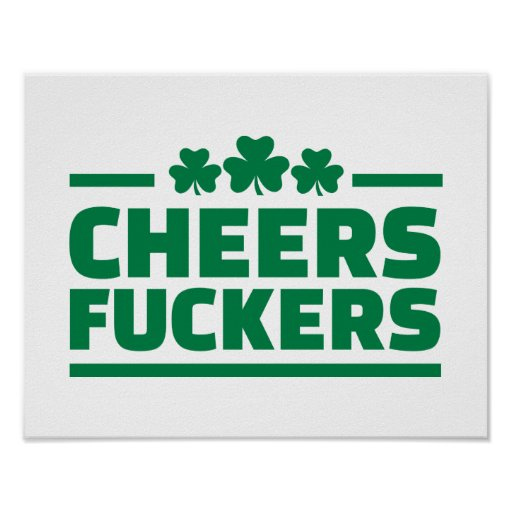 Cheers fuckers St. Patrick's day Print