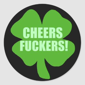 Cheers Fuckers Stickers