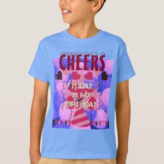 Cheers! Happy Birthday Today is my Birthday T-Shirt