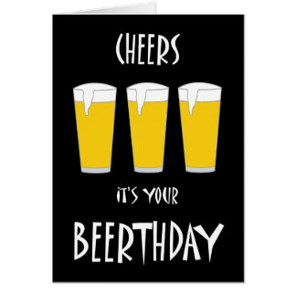 Cheers It's Your Beerthday Card