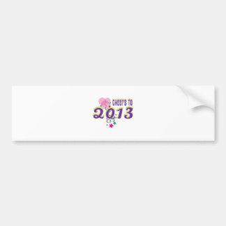 Cheers to 2013 car bumper sticker