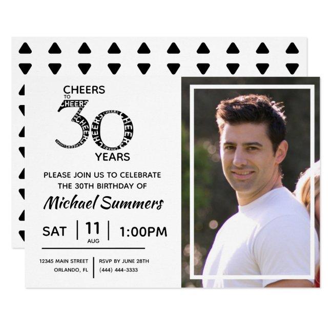 Cheers to 30 Years Black White Typography Photo Invitation