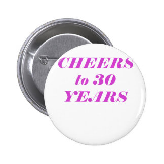 Cheers to 30 Years Button
