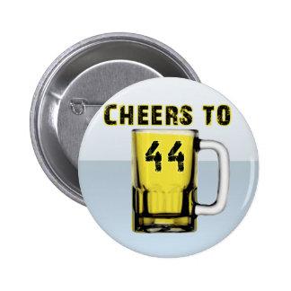 Cheers to Fourty Four. Birthday Pinback Button