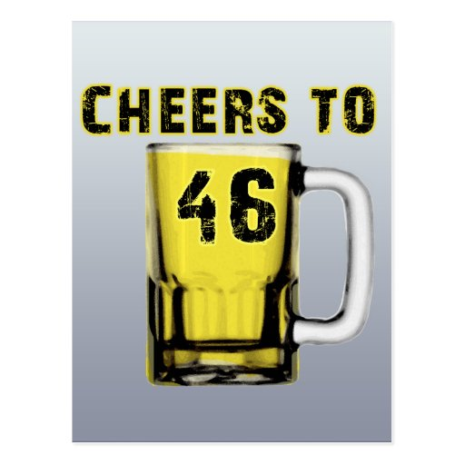 Cheers to Fourty Six. Birthday Postcard