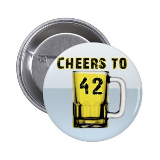 Cheers to Fourty Two. Birthday Pinback Buttons