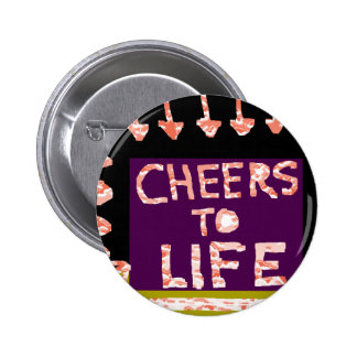 Cheers to Life -  Artist crafted Motifs 2 Inch Round Button