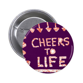 CHEERS to Life - Floral and Text Patterns Pinback Button